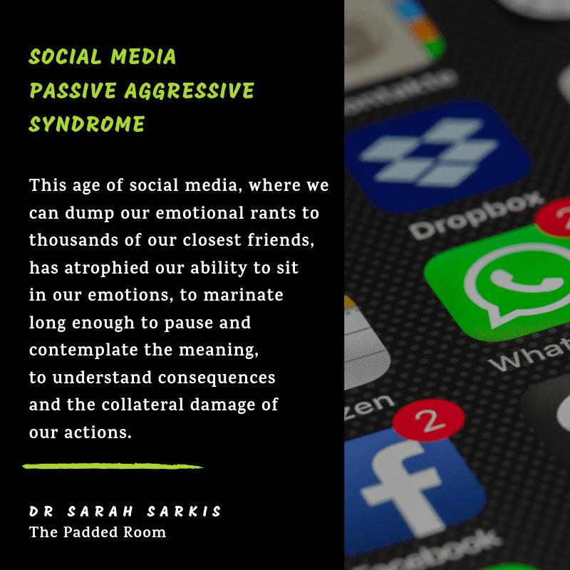 social media passive aggressive syndrome Dr Sarah Sarkis