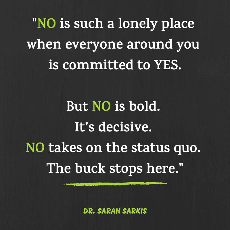 The Power of No Dr. Sarah Sarkis